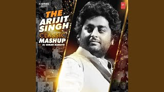 The Arijit Singh Classic Mashup (Remix By Dj Kiran Kamath)