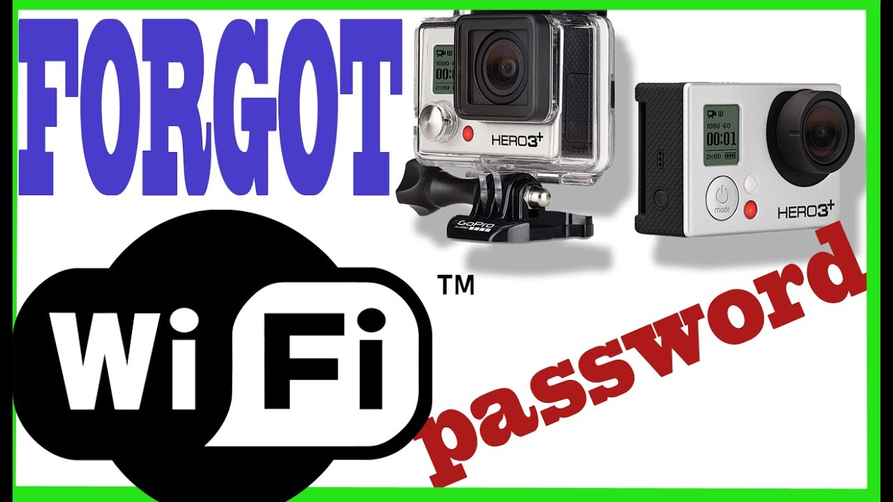 Gopro hero 3 password recovery - How To Reset Gopro Hero3 Wifi Password Easy And Fast Gopro