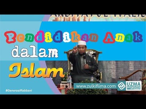 Pendidikan Anak dalam Islam (Generasi Rabbani) | Ust. Zulkifli M. Ali, Lc, MA