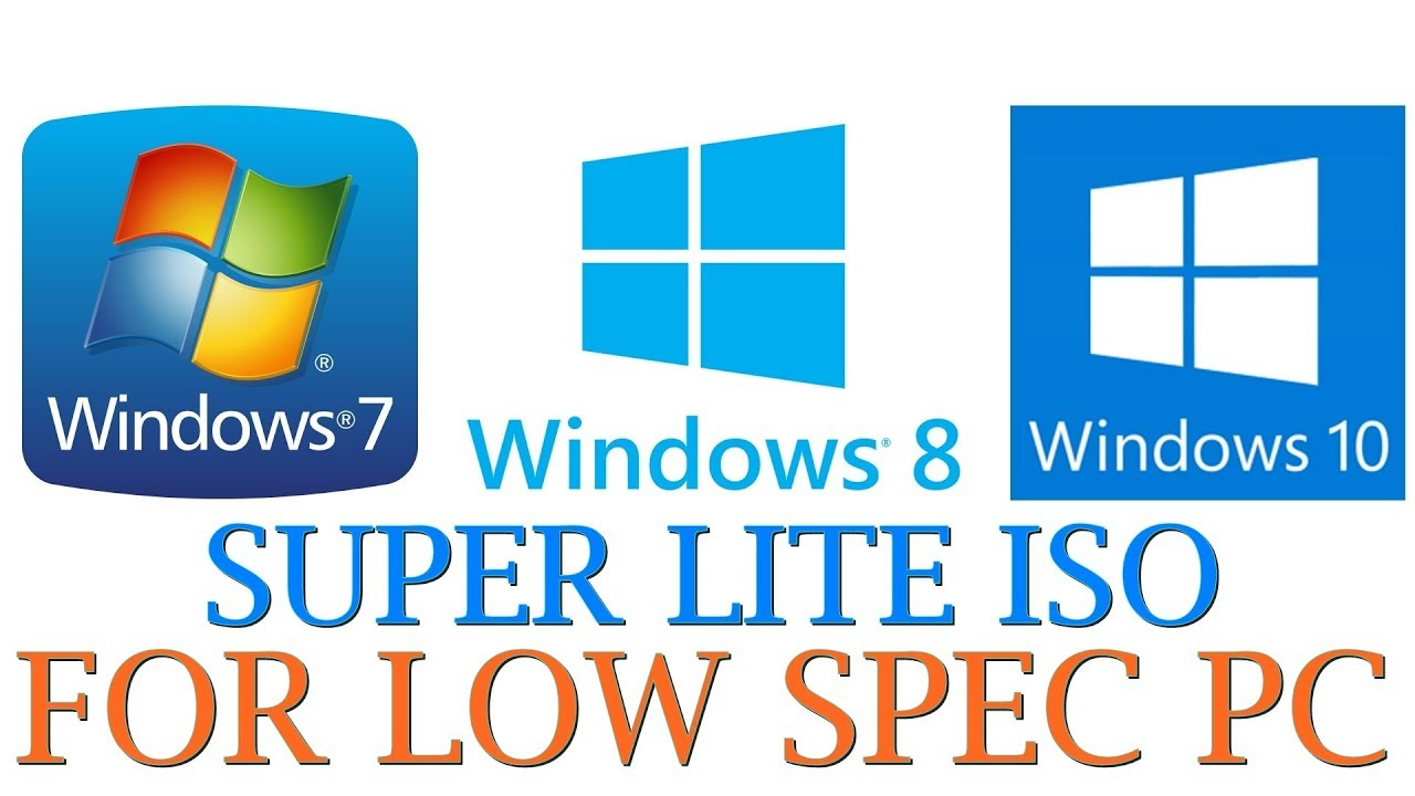 Windows 7/8 1/10 Super Lite For Low Spec PC