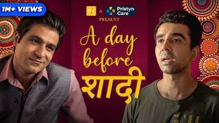 TVF's A day before Shaadi ft. Sunny Hinduja and Naveen Kasturia