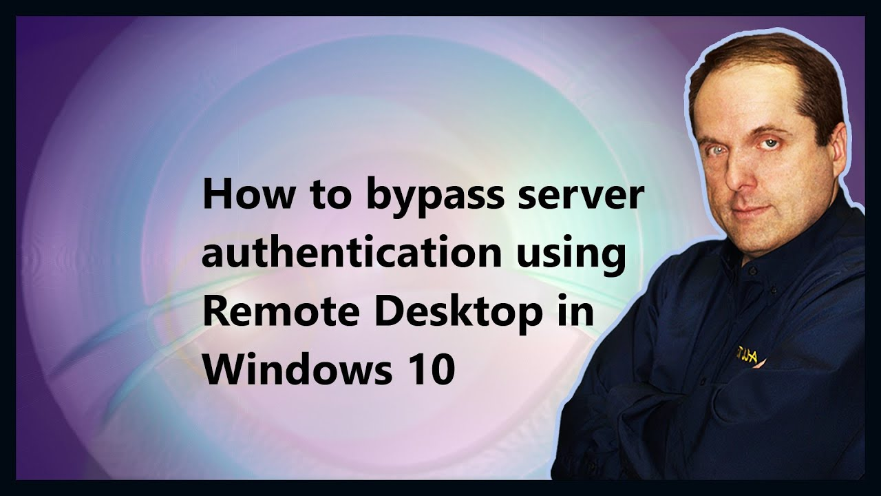 How to bypass server authentication using Remote Desktop in Windows 10