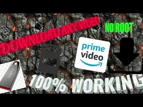 (NO ROOT!)Download movies from Amazon prime to SD card, pendrive