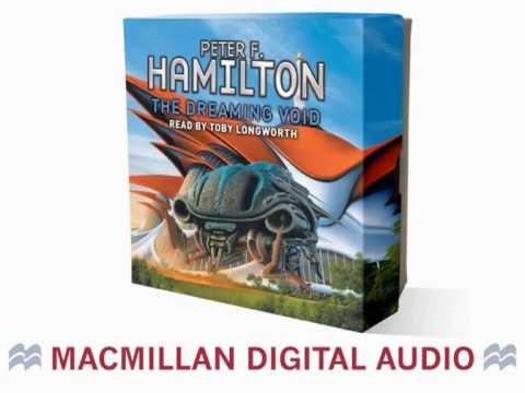 Peter F.Hamilton 'The Dreaming Void ' - Audio Book  - Part 1