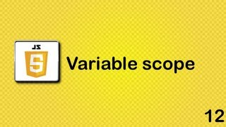 Javascript beginner tutorial 12 - variable scope