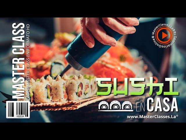 Sushi en Casa - Te enseñamos el mejor método.