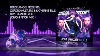 The Oxford Hustlers & Katherine Ellis - Love U More Vol 1 - Jolyon Petch Mix - Fierce Angel
