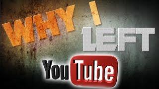Why I Left YouTube