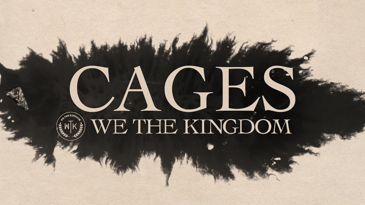 We The Kingdom - Cages (Lyric Video)