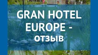 GRAN HOTEL EUROPE 4* Испания Коста Дорада отзывы – отель ГРАН ХОТЕЛ ЮРОП 4 Коста Дорада отзывы видео