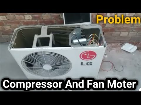 LG Ac Compressor and fan moter problem   out door capacitor change   Fully4World
