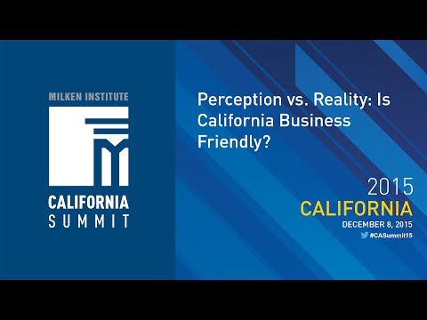 2015 CA Summit - Perception vs. Reality: Is California Business Friendly?