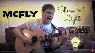 Shine A Light - McFly feat. Taio Cruz - Acoustic Cover