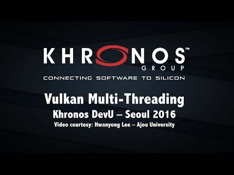 Vulkan Multi Threading - 2016 Khronos DevU Seoul (Korean)