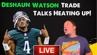 Deshaun Watson Trade Talks Heating Up l Are Eagles Actually Going To Do It! WTF! NO WAY!