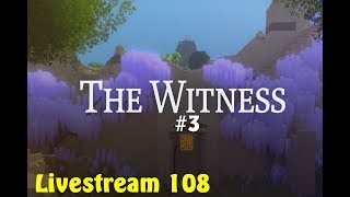LIVE [108] - Puzzeln mit THE WITNESS (#3) | [05.03.2018]