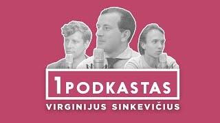 1K PODKASTAS: VIRGINIJUS SINKEVIČIUS - jauniausias ūkio ministras Lietuvos istorijoje
