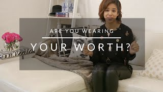 Are You Wearing Your Worth?