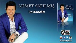 Ahmet Satılmış - Unutmadım (Yeni 2017)