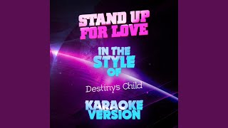 Stand up for Love (In the Style of Destiny