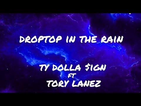 Ty Dolla $ign - Droptop In The Rain feat. Torey Lanez (LYRICS)