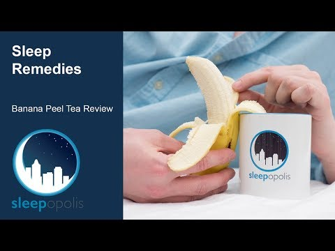 Sleep Remedies Should You Try Banana Peel Tea to Help Get to Sleep?