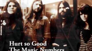 Hurt so Good - The Magic Numbers