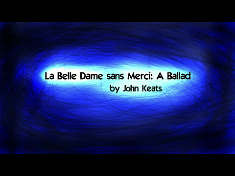 La Belle Dame sans Merci: A Ballad  by John Keats (music + lyrics)