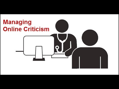 Physicians: How to Manage Online Criticism