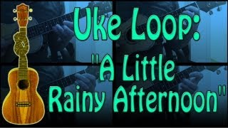 """A Little Rainy Afternoon"", a Ukulele round"
