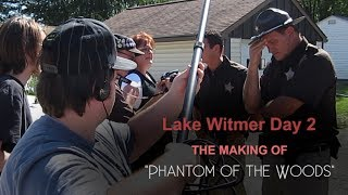 How We Made A Movie - Lake Witmer Day 2 - Phantom of the Woods