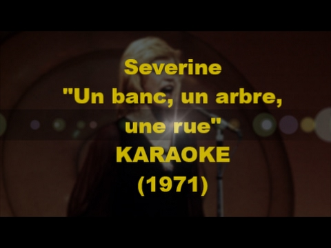 KARAOKE - Un bac, un arbre, une rue - Severine ( 1971 )