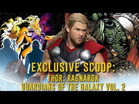 Exclusive Scoop: THOR: RAGNAROK and GUARDIANS OF THE GALAXY VOL. 2 Details and More