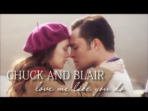 chuck and blair | love me like you do