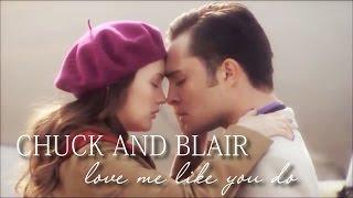 chuck and blair | love me like you do