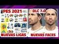 DLC 7.0 NUEVAS FACES Y  NUEVAS LIGAS ? PES 2021