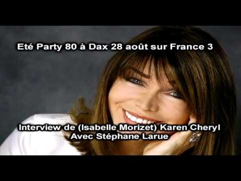 Interview de Isabelle Morizet (Karen Cheryl) - ETE PARTY 80 A DAX
