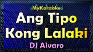Video Ang Tipo Kong Lalaki - Karaoke version in the style of DJ Alvaro download MP3, 3GP, MP4, WEBM, AVI, FLV Januari 2018