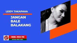 Pop Manado I Leidy Takapaha I Jangan Bale Balakang I Official Music Video I Cornel Music Pro