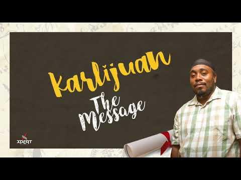 Karlijuan - The Message (Reggae 2018)
