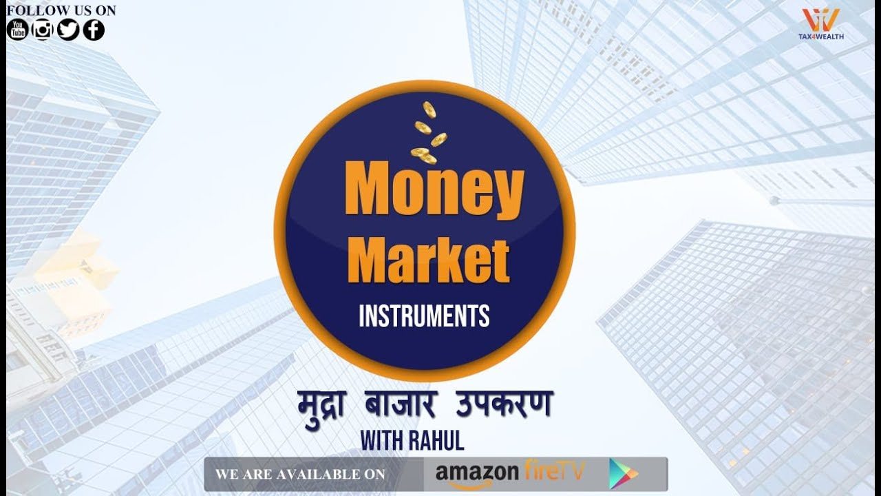 MONEY MARKET:  Money Market Instruments