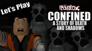 SHADOWS AND GHOST BABIES!?! - Confined: A Story of Death and Shadows (Roblox Let's Play)
