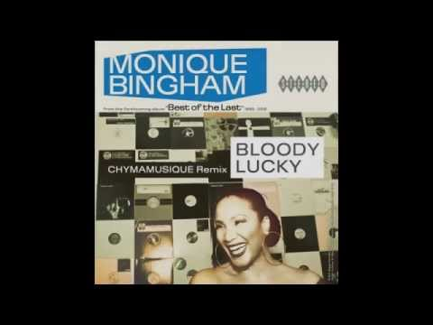Monique Bingham - Bloody Lucky (Chymamusique Remix)