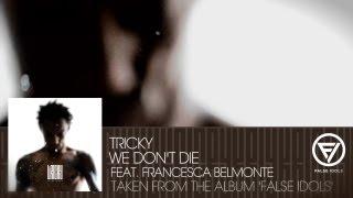 Tricky - 'We Don't Die' feat. Francesca Belmonte
