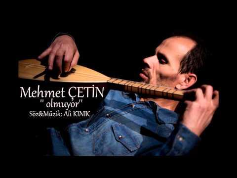 Mehmet ÇETİN | OLMUYOR