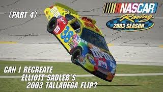 Can I Recreate Elliott Sadler's 2003 Talladega Flip? (Part 4) | NASCAR Racing 2003 Season