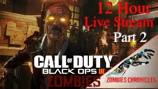 12 Hour Live Stream: Part 2 (Call of Duty: Black Ops 3 Zombies)