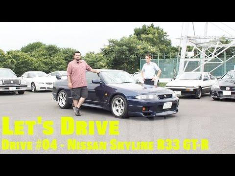 Let's Drive #04 - Nissan Skyline R33 GT-R