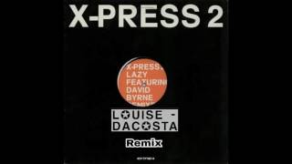 X-Press 2 - Lazy [Louise DaCosta remix]