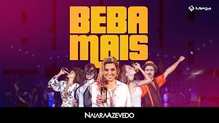 Naiara Azevedo - Beba Mais (Clipe Oficial)
